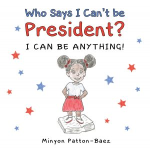 Who Says I Can't Be President Cover Image